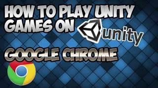 How To Run Unity Games On CHROME ? | TUTORIAL !