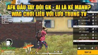 Free Fire | AFK Đấu Tay Đôi GK Ai Là Kẻ Mạnh - WAG Chơi Cực Liều Với Lưu Trung TV | Rikaki Gaming