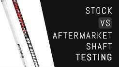 Stock VS Aftermarket Shaft Testing