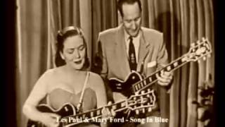 "Les PAUL & Mary FORD "" Song In Blue "" !!!"