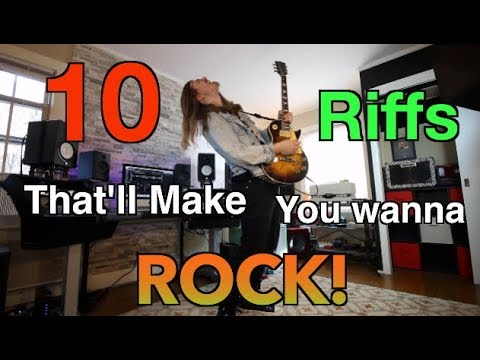 10 Riffs That'll Make You Wanna ROCK!!!
