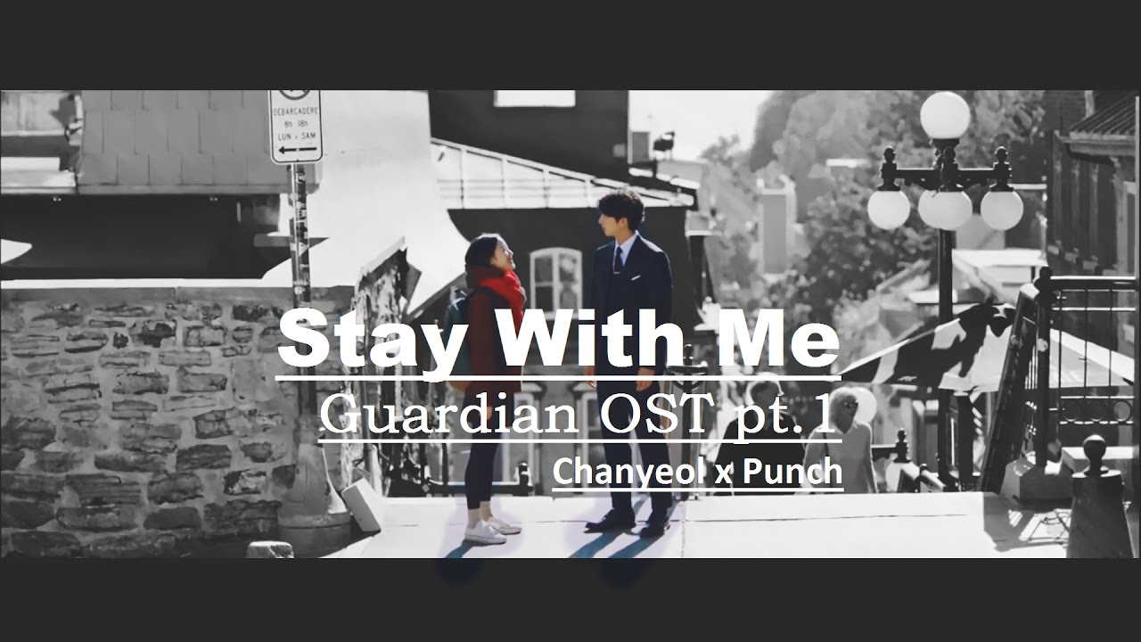[FMV] Stay With Me (Goblin OST) - Chanyeol & Punch