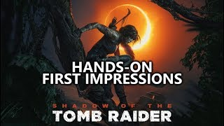 Shadow of the Tomb Raider - Hands-On First Impressions - Montreal Reveal Event