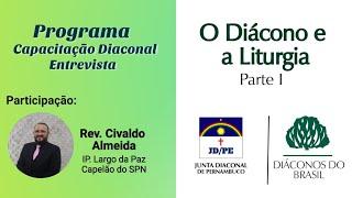 Rev. Civaldo Almeida   O Diácono e a liturgia: a Santa Ceia do Senhor   Parte 1