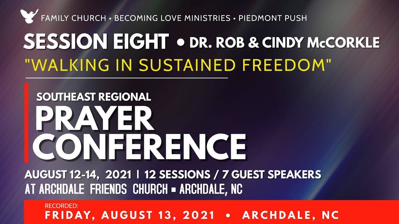 """SESSION 8: Dr. Rob McCorkle • """"Walking In Sustained Freedom"""" • Fri Aug 13, 2021"""