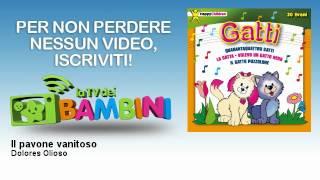 Dolores Olioso - Il pavone vanitoso - feat. Linda, Fabio Cobelli - LaTvDeiBambini