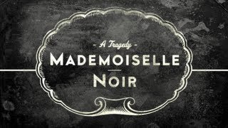 Download MADEMOISELLE NOIR: A Tragedy