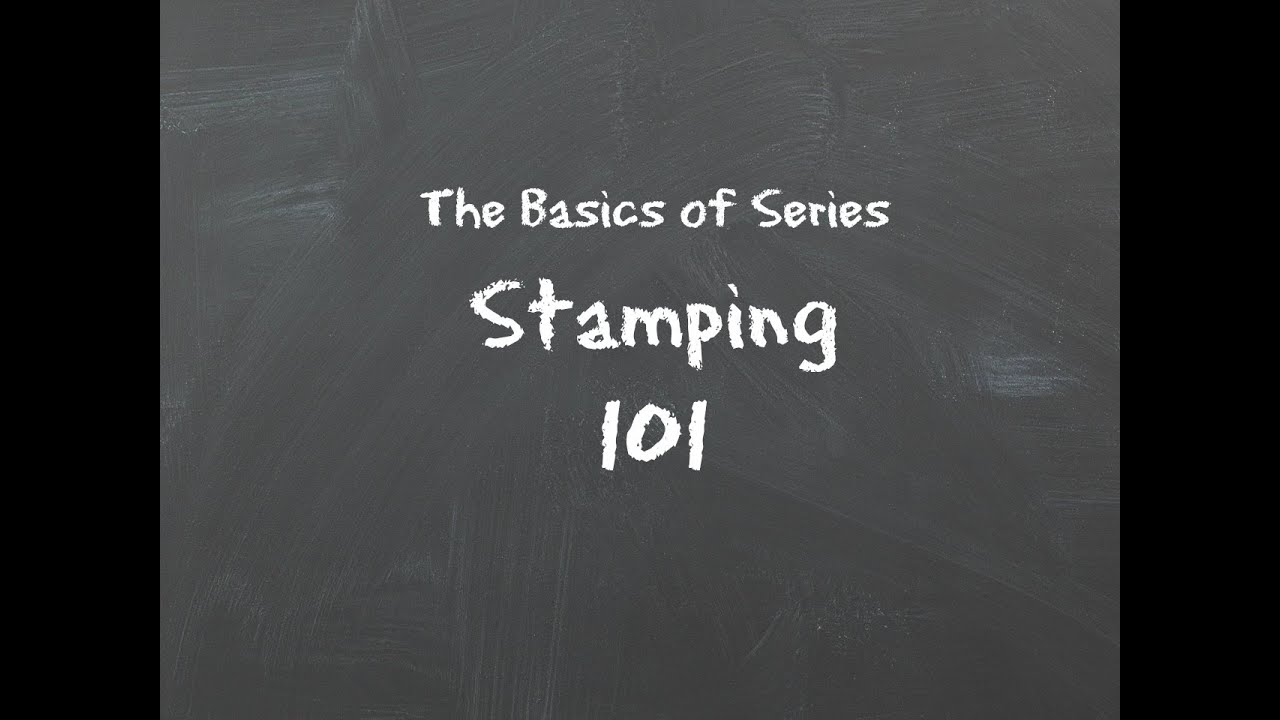 The Basics of Stamping 101