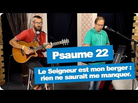 Psaume 22 - 26 Mars 2017 - Le Seigneur Est Mon Berger : Rien Ne Saurait Me Manquer.