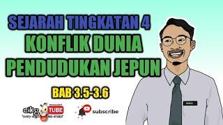 BAB 3 (3.5-3.6) SEJARAH TINGKATAN 4: KONLFLIK DUNIA DAN PENDUDUKAN JEPUN