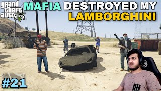 MAFIA DESTROYED MY GOLD LAMBORGHINI 😡 | GTA 5 GAMEPLAY #21