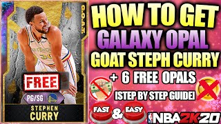 HOW TO GET A FREE GOAT GALAXY OPAL STEPH CURRY AND 6 FREE GALAXY OPALS IN NBA 2K20 MYTEAM