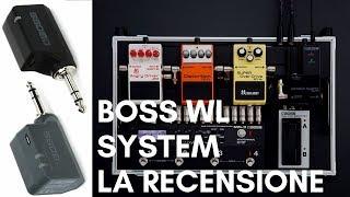 BOSS WL Systems - WL-50 e WL-20L Ita - Recensione