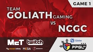 NCGC vs Goliath Gaming | PPGL Regional Qualifiers | Mindanao Leg - Davao Finals | GAME 1