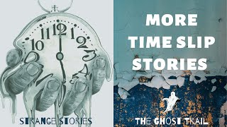 More Time Slips - Time Slip and Time Travel Stories | The Ghost Trail