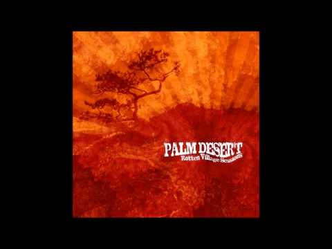 Palm Desert - Rotten Village Sessions (2013) (Full Album)