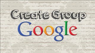 How to create a Google group