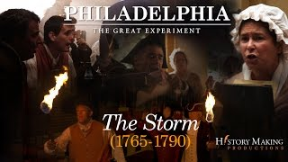 The Storm (1765-1790) - Philadelphia: The Great Experiment