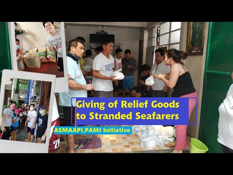 ASMAAPI, PAMI Give Relief Goods To Stranded Seafarers In Manila During Community Quarantine |SHARE|