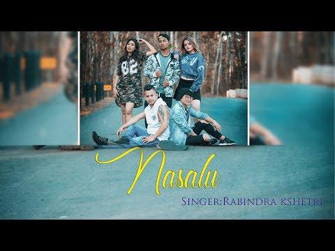 Nasalu - Rabindra Kshetri | Dancing Nepali Pop Song 2018 (NEW)