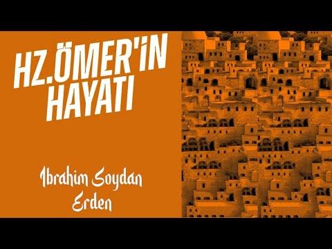 Hazreti Ömer'in Hayâtı (r.a) | #halilibrahimsofrası | İbrahim Soydan Erden