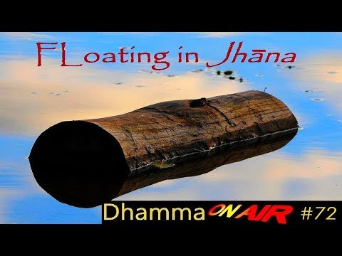 Dhamma on Air #72: Floating in Jhāna