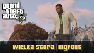 GTA V - Wielka Stopa | Bigfoot | Sasquatch [HD]
