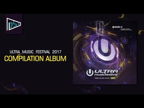 Ultra Music Festival 2017 - Compilation Album
