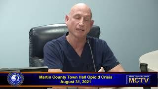 Martin County Town Hall Opioid Crisis - Aug 31, 2021