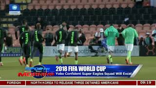 2018 FWC: Yobe Confident Super Eagles Squad Will Excel |Sports This Morning|
