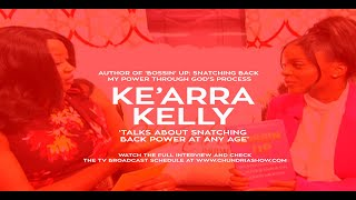 Ke'Arra Kelly Talks About Her New Book And How To Boss Up At Any Age.