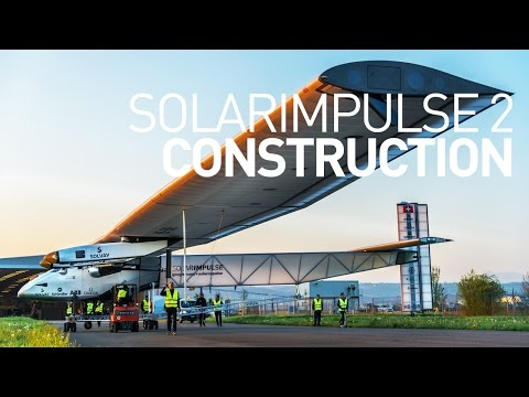 Construction of Solar Impulse 2, the Round-The-World Solar Airplane