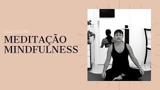 MEDITAÇÃO MINDFULNESS - Leila Vianna