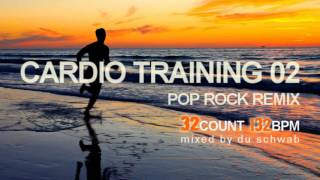 CARDIO ROCK REMIX 02 by Du Schwab (132 BPM / 32 count)