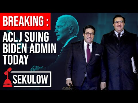 BREAKING : ACLJ Suing Biden Admin Today