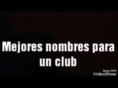 Top 10 Nombres Para Un Club Youtube