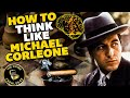 How To Think Like Michael Corleone From The Godfather
