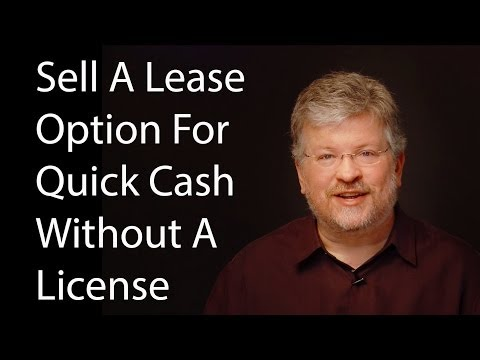 Sell A Lease Option For Quick Cash Without A License