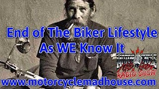 Is the Biker Lifestyle as we know it coming to an end? thumbnail