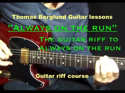 How to play the guitar riff to Always on the run - Guitar riff - Guitar lesson