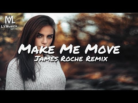 Culture Code feat. Karra - Make Me Move (James Roche Remix) (Lyrics)