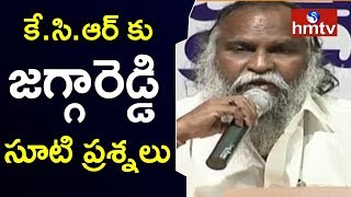 Sangareddy MLA Jagga Reddy Questions to CM KCR | Jagga Reddy Press Meet | hmtv Telugu News