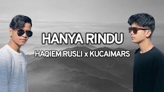 Haqiem Rusli & Kucaimars - Hanya Rindu (Lirik)