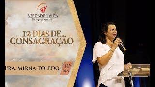 CONSAGRAÇÃO 12 DIAS // DIA 11 2019 - Prª Mirna Toledo - Um  pré-requisito da unidade.