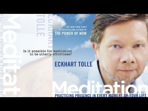 Eckhart Tolle – Meditation DVD & Audio Program – (Excerpt from Audio Session 1)