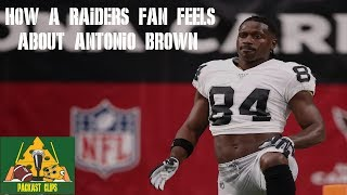 How A Raiders Fan Feels About Antonio Brown Video