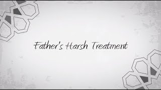 Father's Harsh Treatment