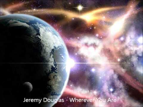 Jeremy Douglas   Wherever You Are