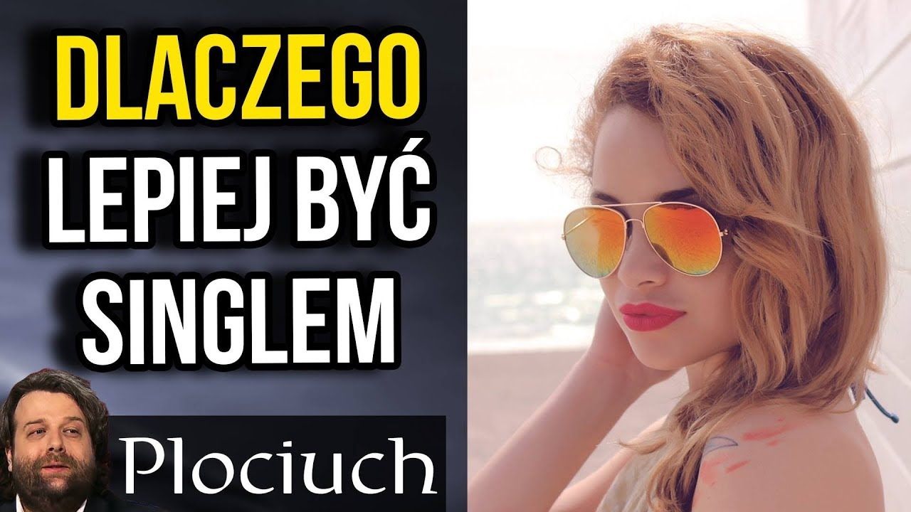 TOP 10 Powodów dla Których Lepiej Być Singlem /w Żona Atora – Plociuch