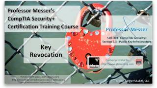 Key Revocation - CompTIA Security+ SY0-301: 6.3